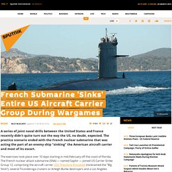 French Submarine 'Sinks' Entire US Aircraft Carrier Group During Wargames