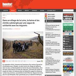 Dans un village de la Loire, la haine et les clichés submergés par une vague de solidarité avec les migrants - Basta !