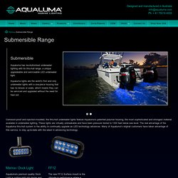 Submersible Range | Aqualuma Marine Lighting