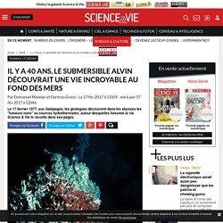 Il y a 40 ans, le submersible Alvin découvrait une vie incroyable au fond des... - Science-et-vie.com
