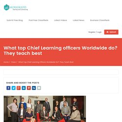 What top Chief Learning officers Worldwide do? They teach best – Free Blog Submission and Free Classifieds