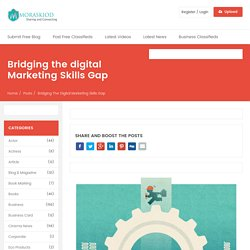 Bridging the digital Marketing Skills Gap – Free Blog Submission and Free Classifieds