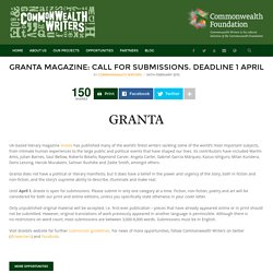 Granta Magazine: Call for Submissions. Deadline 1 April
