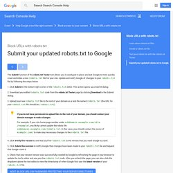 Submit your updated robots.txt to Google - Search Console Help
