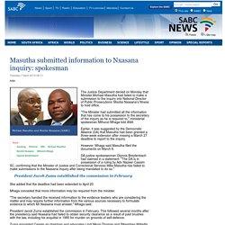 Masutha submitted information to Nxasana inquiry: spokesman:Tuesday 7 April 2015
