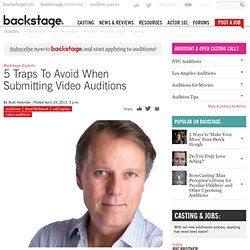 5 Traps To Avoid When Submitting Video Auditions