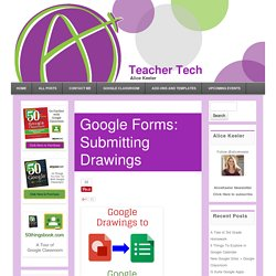 Google Forms: Submitting Drawings - Teacher Tech