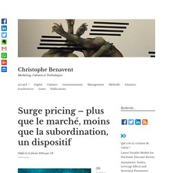 Surge pricing – plus que le marché, moins que la subordination, un dispositif – Christophe Benavent