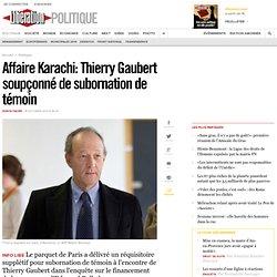 Affaire Karachi: Thierry Gaubert soupçonné de subornation de témoin