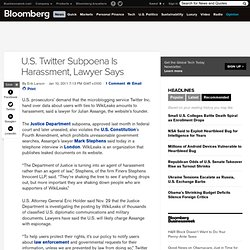 U.S. Twitter Subpoena Is Harassment, Lawyer Says