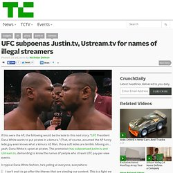 UFC subpoenas Justin.tv, Ustream.tv for names of illegal streamers
