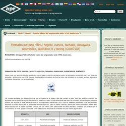 Formatos de texto HTML: negrita, cursiva, tachado, subrayado, superíndice, subíndice. b y strong (CU00713B)