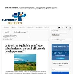 Le tourisme équitable en Afrique subsaharienne, un outil efficace de développement ?