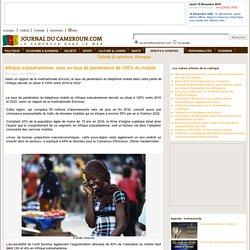 Afrique subsaharienne: vers un taux de pénétration de 105% du mobile