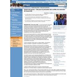 Afrique subsaharienne - Emploi des jeunes – Clés pour la prévention des conflits et la réduction de la pauvreté
