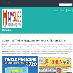 Subscribe Tinkle Magazine for Your Children Easily – MySubs