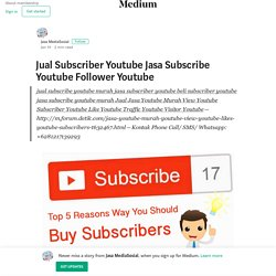 Jual Subscriber Youtube Jasa Subscribe Youtube Follower Youtube