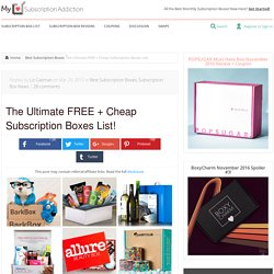 The Ultimate FREE + Cheap Subscription Boxes List!