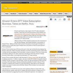Amazon Enters OTT Video Subscription Business, Takes on Netflix, Hulu | Telecompetitor
