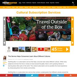 Cultural Subscription Services : learn about different cultures
