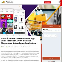 Subscription Based Ecommerce App: Guide to launch an on-demand eCommerce subscription service App - Blog