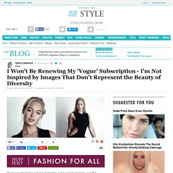 I Won't Be Renewing My 'Vogue' Subscription - I'm Not Inspired by Images That Don't Represent the Beauty of Diversity