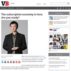 The subscription economy is here. Are you ready?