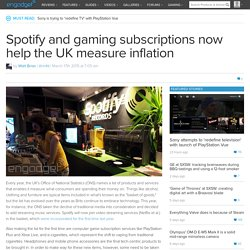 Spotify and gaming subscriptions now help the UK measure inflation