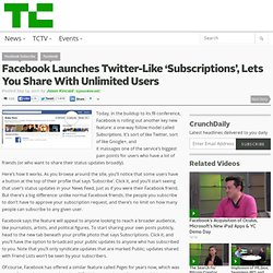 Facebook Launches Twitter-Like 'Subscriptions', Lets You Share With Unlimited Users