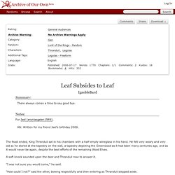 Leaf Subsides to Leaf - IgnobleBard - Lord of the Rings - Fandom