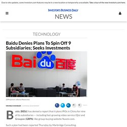 Baidu Denies Plans To Spin Off 9 Subsidiaries; Seeks Investments