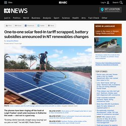 One-to-one solar feed-in tariff scrapped, battery subsidies announced in NT renewables changes