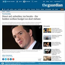 Direct aid, subsidies, tax breaks – the hidden welfare budget we don't debate