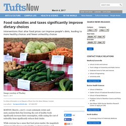 Food subsidies and taxes significantly improve dietary choices