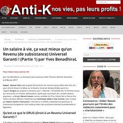Un salaire à vie, ça vaut mieux qu'un Revenu (de subsistance) Universel Garanti ! (Partie 1) parYves BenadhiraL – Anti-K