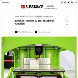 Substance ÉchoFab : l'histoire du 1er Fab Lab MIT canadien - Substance