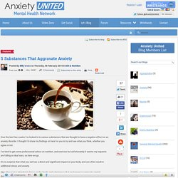 5 Substances That Aggravate Anxiety - Mental Health Blog - Anxiety, Panic,