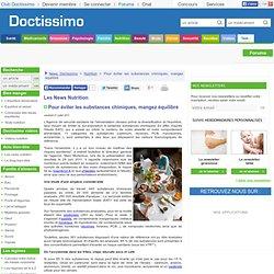 Pour éviter les substances chimiques, mangez équilibré - Les news Nutrition de Doctissimo