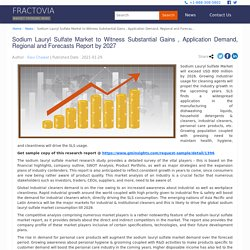 Sodium Lauryl Sulfate Market to Witness Substantial Gains , Application Demand, Regional and Forecasts Report by 2027 - Fractovia.org