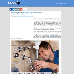 Sam Khand's blog: Repiping for the substantial difference.