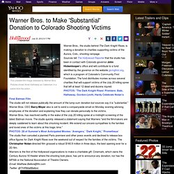 Warner Bros. to Make 'Substantial' Donation to Colorado Shooting Victims