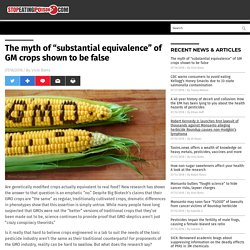 """The myth of """"substantial equivalence"""" of GM crops shown to be false"""