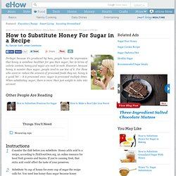 How to Substitute Honey For Sugar in a Recipe | eHow