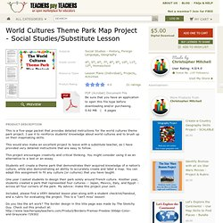 Substitute Lesson World Cultures Theme Park Map Project Social Studies - MisterMitchell.com