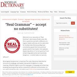 """""""Real Grammar"""" – accept no substitutes!"""