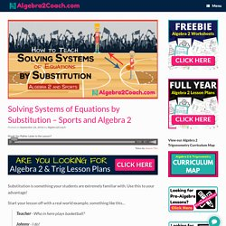 Solving Systems of Equations by Substitution - Sports and Algebra 2 ⋆ Algebra2Coach.com
