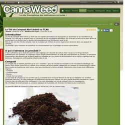 Le Thé de Compost Aéré Activé ou TCAA - Substrat et amendement - Guides - Guides de culture du cannabis