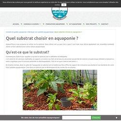 Quel substrat choisir en aquaponie ? - Aquaponie France