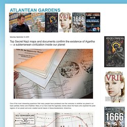ATLANTEAN GARDENS: Top Secret Nazi maps and documents confirm the existence of Agartha — a subterranean civilization inside our planet