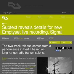 Subtext reveals details for new Emptyset live recording, Signal